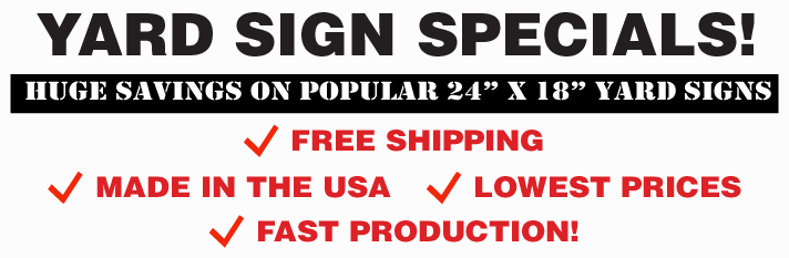 Printed Yard Sign Package Specials from SignOutfitters.com. Packages included signs, stakes and shipping