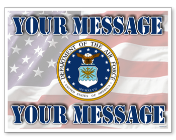 Customize Your Message with Air Force Seal with Message Full Color Sign