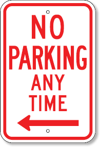No Parking Any Time Sign with Left Arrow