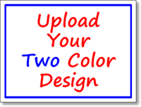 Political Signs - Two Color Custom Upload - One Click Kit
