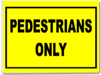 Pedestrians Only 24x18 Yard Sign - 1 Color