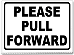 Please Pull Forward 24x18 Yard Sign - 1 Color