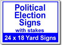 Political Election Signs with Stakes - 50 Signs and Stakes 24x18
