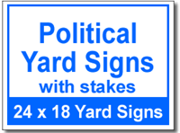Political Yard Signs with Stakes - 25 Signs and Stakes 24x18