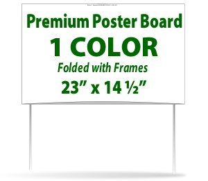 Premium Poster Board Signs - #150 - One Color Folded, Glued Includes Frames