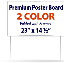 Premium Poster Board Signs - #150 - Two Color Folded, Glued Includes Frames