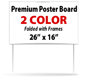 Premium Poster Board Signs - #192 - Two Color Folded, Glued Includes Frames