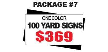 24 x 18 Yard Sign Package #7 - 100 Signs 1 Color Free Stakes Free Shipping