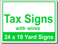 Tax Signs with Wires - 100 Signs and Stakes 24x18