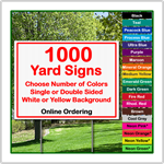 18 x 12 Yard Sign - Corrugated Plastic - 1000 Signs