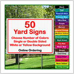 24 x 18 Yard Sign - Corrugated Plastic - 50 Signs