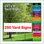 24 x 9 Yard Sign - Corrugated Plastic - 250 Signs