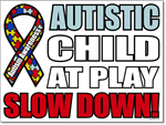 Autistic Child at Play Slow Down 24x18 Yard Sign