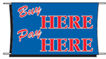 Buy Here Pay Here Banner - 3 x 5 Slogan