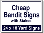 Cheap Bandit Signs with Stakes - 25 Signs and Stakes 24x18