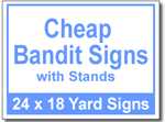 Cheap Bandit Signs with Stands - 50 Signs and Stakes 24x18