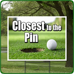 Closest to the Pin - Golf Outing Sign