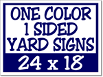 Corrugated Plastic Yard Signs 24 x 18 1 Sided 1 Color - 25 Signs