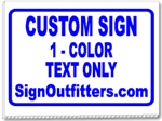 Custom 24x18 Yard Sign - 1 Color
