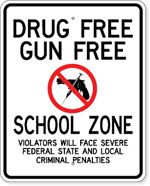 Drug Free Gun Free School Zone Violators Will Face Severe Penalties Sign