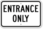 Parking Lot Entrance Only Sign