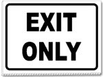 Exit Only Signs.  No the entrance make sure it is marked accordingly.