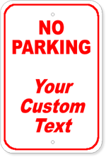 No Parking + Your Custom Wording 12 x 18