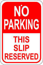No Parking This Slip Reserved - 12x18 Marine Sign