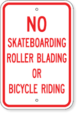 No Skateboarding Roller Blading Or Bicycle Riding