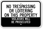 No Trespassing Or Loitering On This Property Violators Will Be Prosecuted