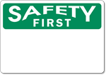Custom OSHA Safety First Sign - Aluminum
