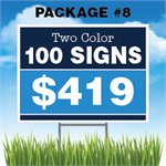 24 x 18 Yard Sign Package #8 - 100 Signs 2 Color Free Stakes Free Shipping