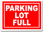 Parking Lot Full 24x18 Yard Sign - 1 Color