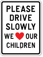 Please Drive Slowly We (Heart) Our Children 18 x 24