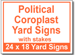 Political Coroplast Yard Signs with Stakes - 50 Signs and Stakes 24x18