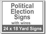 Political Election Signs with Wires - 25 Signs and Stakes 24x18