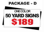 24 x 18 Yard Sign Package #D - 50 Signs 1 Color with Free Shipping