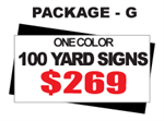 24 x 18 Yard Sign Package #G - 100 Signs 1 Color with Free Shipping