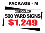 24 x 18 Yard Sign Package #M - 500 Signs 1 Color with Free Shipping
