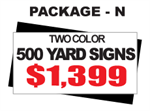 24 x 18 Yard Sign Package #N - 500 Signs 2 Color with Free Shipping