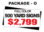 24 x 18 Yard Sign Package #O - 500 Signs Full Color with Free Shipping