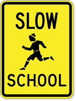 Slow School Sign with Child Running Symbol