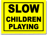 Slow Children Playing 24x18 Yard Sign - 1 Color