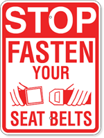 Stop Fasten Your Seat Belts 18 x 24