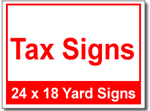 Tax Signs - 100 Signs and Stakes 24x18