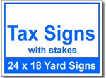 Tax Signs with Stakes - 100 Signs and Stakes 24x18