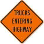Trucks Entering Highway Sign 30 x 30