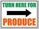 Turn Here for Produce Yard Sign with Directional Arrow