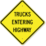 Trucks Entering Highway Sign 24 x 24