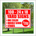 Winter Special! Buy 100 24x18 Signs with Stakes